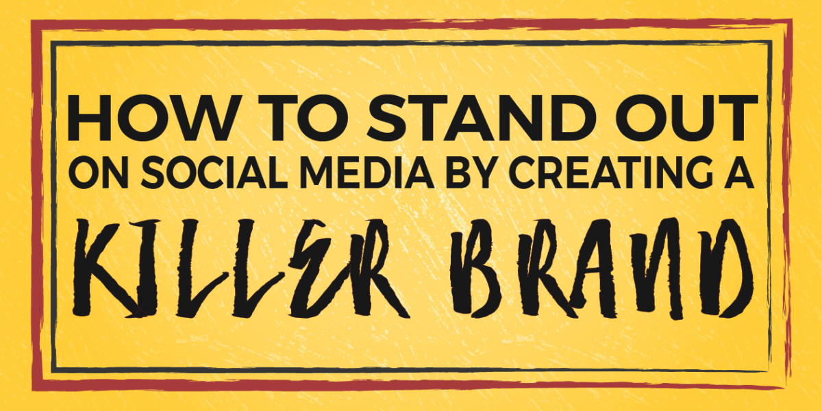 How to Stand Out on Social Media [FREE PDF DOWNLOAD]
