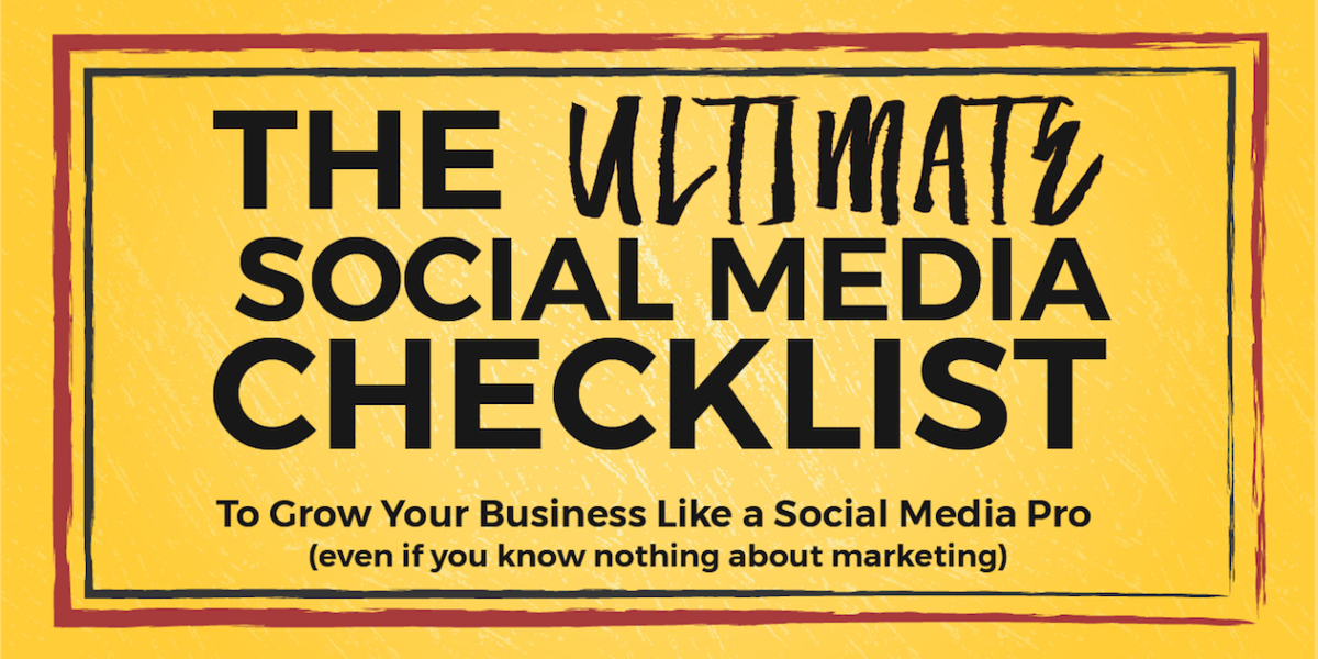 The ULTIMATE Social Media Checklist [FREE PDF DOWNLOAD]